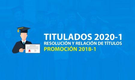 RESOLUCIÓN Y LISTA DE TITULADOS 2020-1
